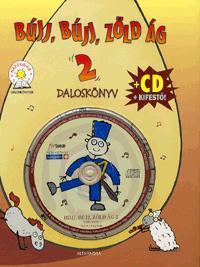 BÚJJ, BÚJJ, ZÖLD ÁG - DALOSKÖNYV 2. - CD+KIFESTÕ