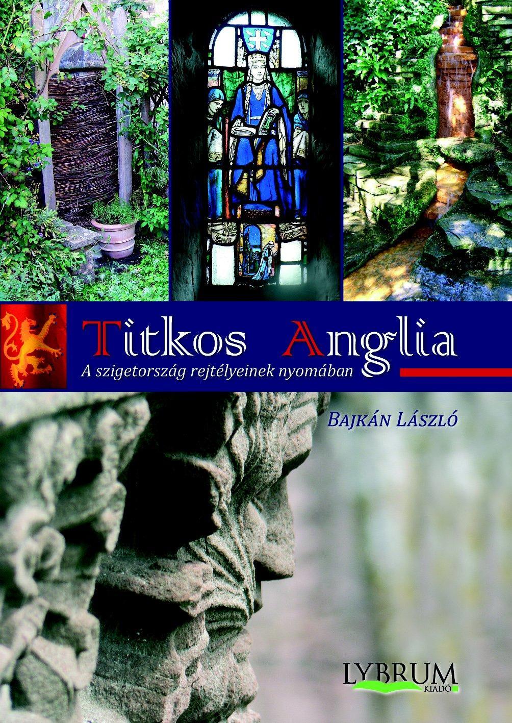 TITKOS ANGLIA - A SZIGETORSZÁG REJTÉLYEINEK NYOMÁBAN