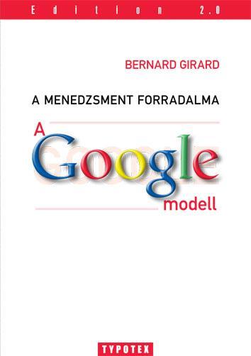 A MENEDZSMENT FORRADALMA - A GOOGLE MODELL