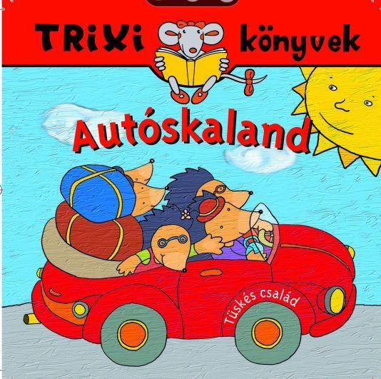 TRIXI KÖNYVEK - AUTÓSKALAND