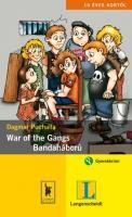 PUCHALLA, DAGMAR - WAR OF THE GANGS - BANDAHÁBORÚ