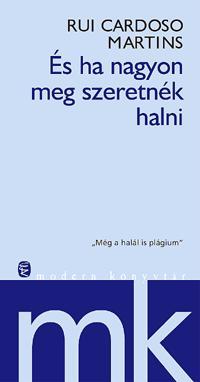 ÉS HA NAGYON MEG SZERETNÉK HALNI Modern könyvtár
