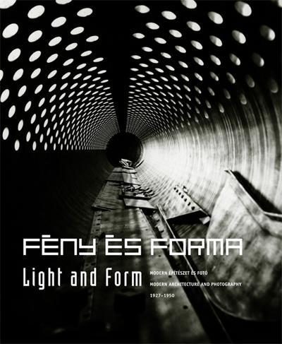 FÉNY ÉS FORMA - LIGHT AND FORM