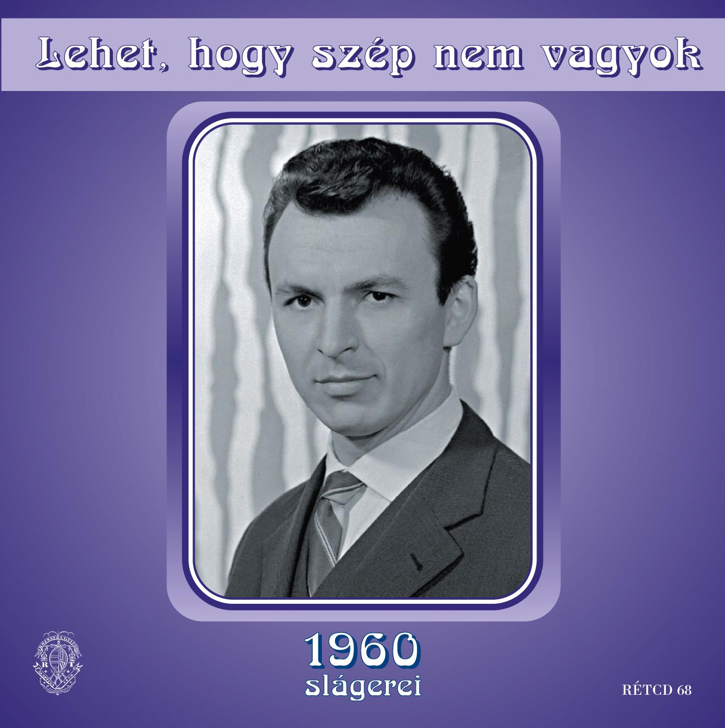 LEHET, HOGY SZÉP NEM VAGYOK - 1960 SLÁGEREI - CD -