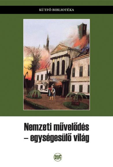 NEMZETI MŰVELŐDÉS - EGYSÉGESÜLŐ VILÁG