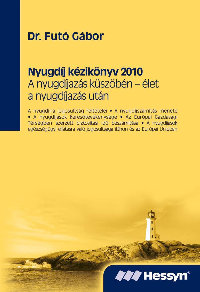 NYUGDÍJ KÉZIKÖNYV 2010 - A NYUGDÍJAZÁS KÜSZÖBÉN - ÉLET A NYUGDÍJAZÁS UTÁN