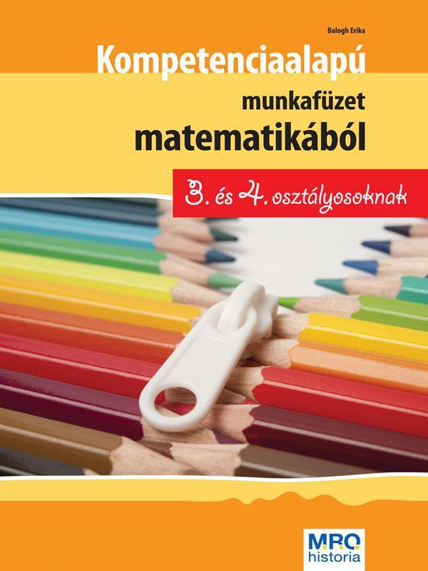 KOMPETENCIA ALAPÚ MUNKAFÜZET MATEMATIKÁBÓL 3. ÉS 4. OSZTÁLYOSOKNAK