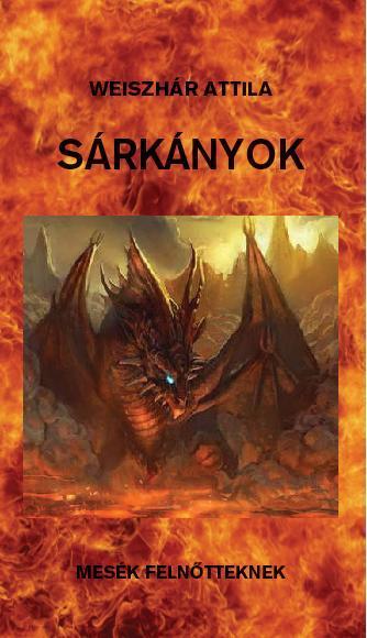 SÁRKÁNYOK - MESÉK FELNŐTTEKNEK