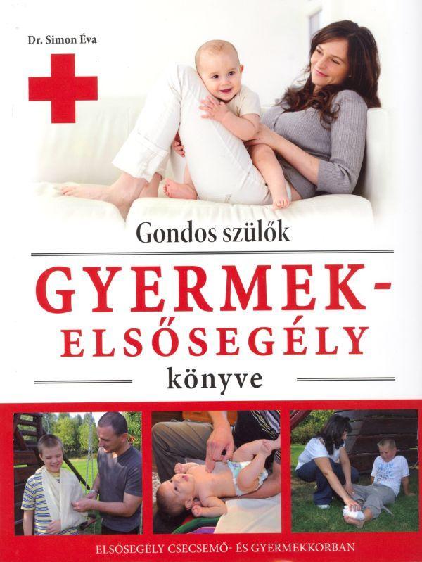 GONDOS SZÜLÕK GYERMEK-ELSÕSEGÉLY KÖNYVE