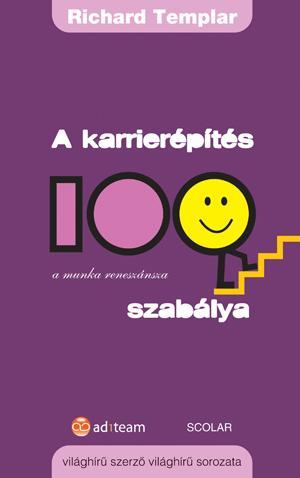 A KARRIERÉPÍTÉS 100 SZABÁLYA - A MUNKA RENESZÁNSZA