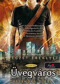 ÜVEGVÁROS - A VÉGZET EREKLYÉI 3. - FŰZÖTT