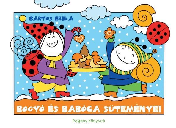 BARTOS ERIKA - BOGYÓ ÉS BABÓCA SÜTEMÉNYEI