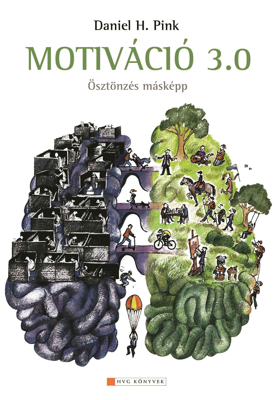 MOTIVÁCIÓ 3.0 - ÖSZTÖNZÉS MÁSKÉPP