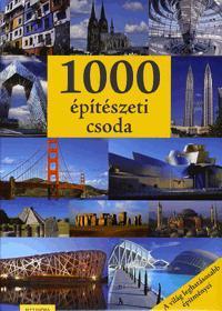 1000 ÉPÍTÉSZETI CSODA - A VILÁG LEGHATÁSOSABB ÉPÍTMÉNYEI