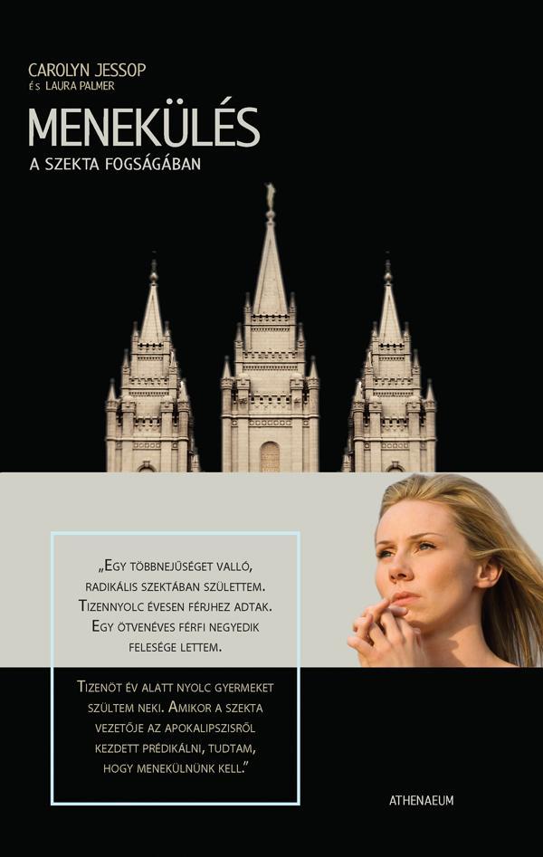 MENEKÜLÉS - A SZEKTA FOGSÁGÁBAN -