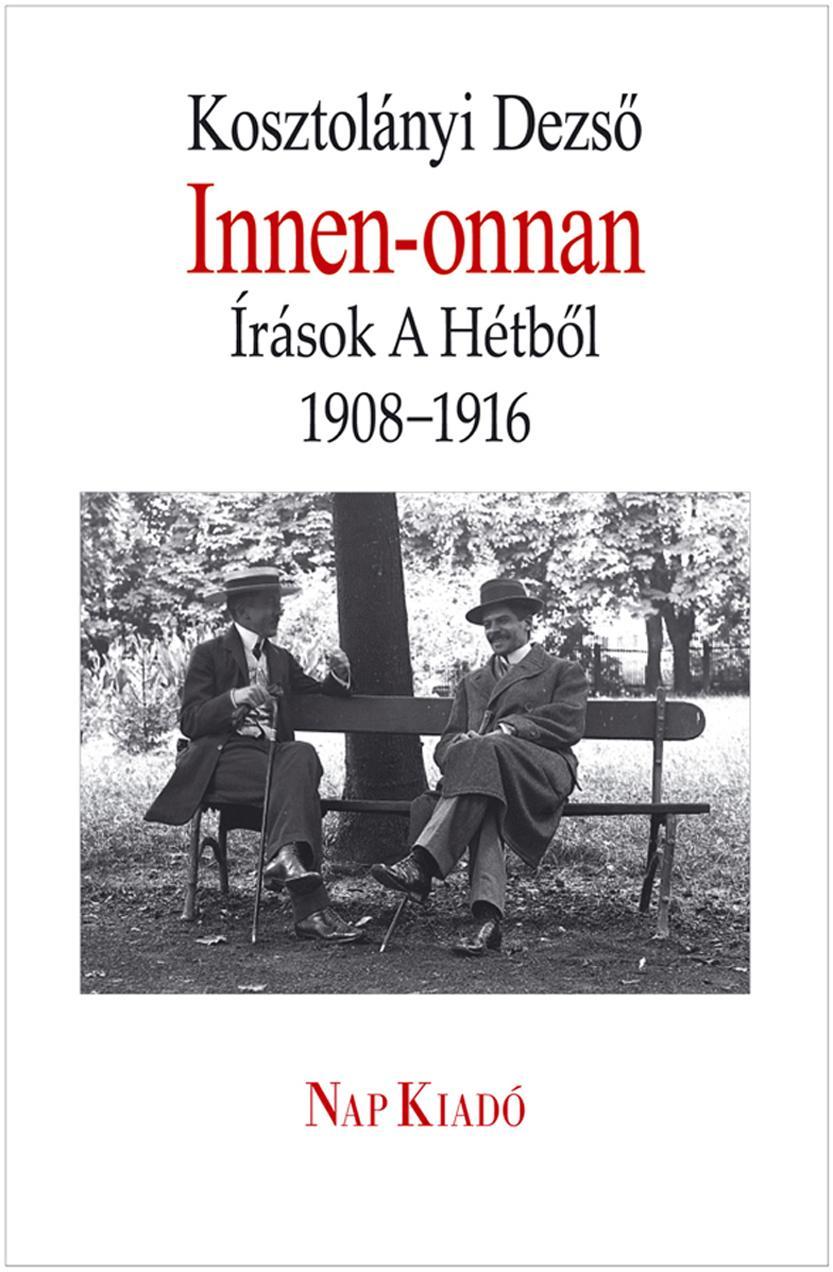 INNEN-ONNAN - ÍRÁSOK A HÉTBŐL 1908-1916