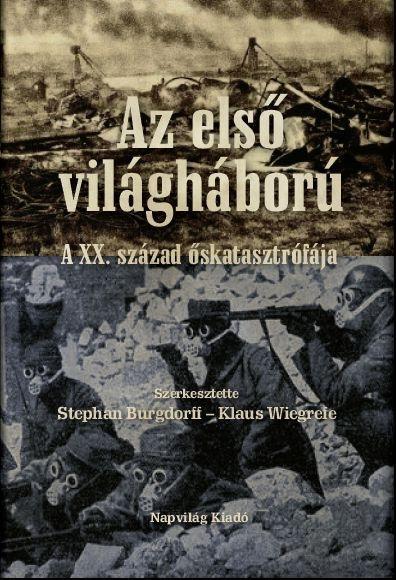 AZ ELSÕ VILÁGHÁBORÚ - A XX. SZÁZAD ÕSKATASZTRÓFÁJA