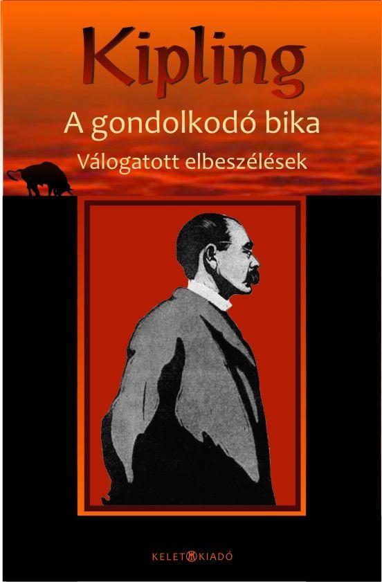 A GONDOLKODÓ BIKA - VÁLOGATOTT ELBESZÉLÉSEK