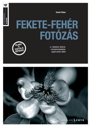 FEKETE-FEHÉR FOTÓZÁS - A FOTOGRÁFIA ALAPJAI 4.