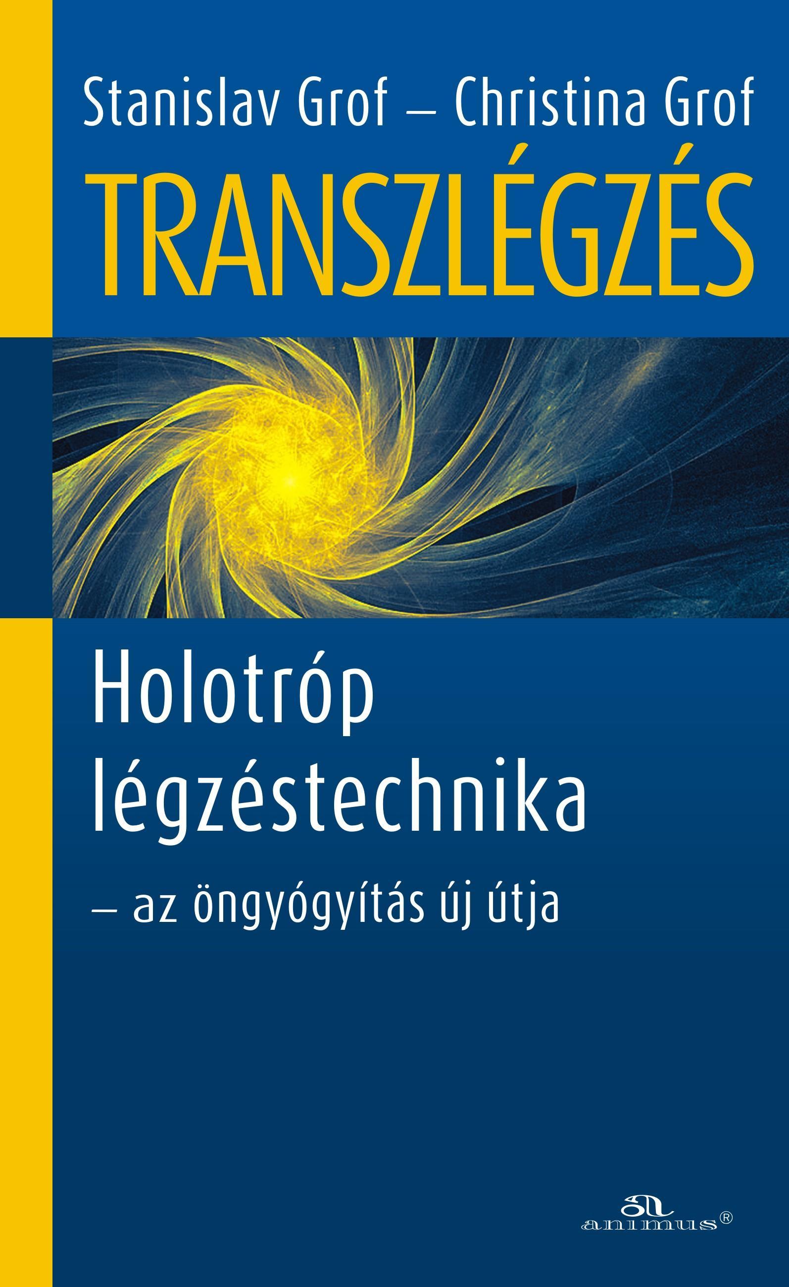TRANSZLÉGZÉS - HOLOTRÓP LÉGZÉSTECHNIKA