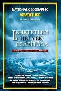 LEHETETLEN HELYEK CSÁBÍTÁSA - NATIONAL GEOGRAPHIC ADVENTURE