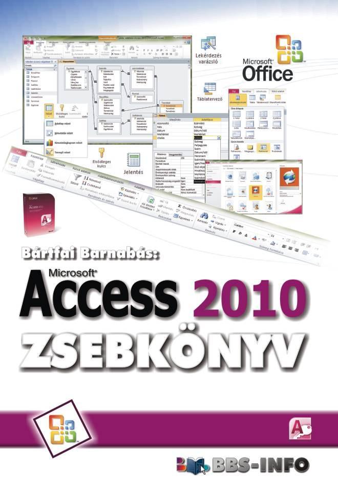 BÁRTFAI BARNABÁS - ACCESS 2010 ZSEBKÖNYV