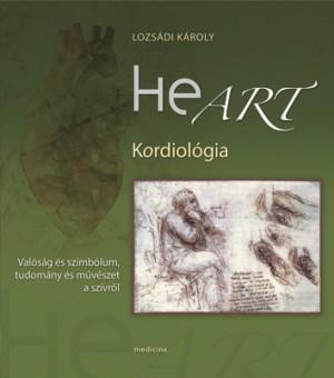 HEART - KORDIOLÓGIA - VALÓSÁG ÉS SZIMBÓLUM, TUDOMÁNY ÉS MÛVÉSZET A SZÍVRÕL