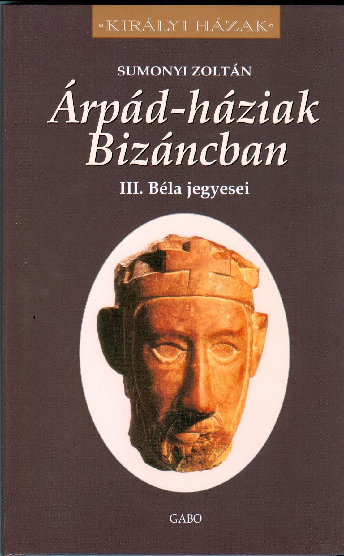 ÁRPÁD-HÁZIAK BIZÁNCBAN - III. BÉLA JEGYESEI