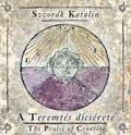 A TEREMTÉS DÍCSÉRETE - THE PRAISE OF CREATION - CD-VEL
