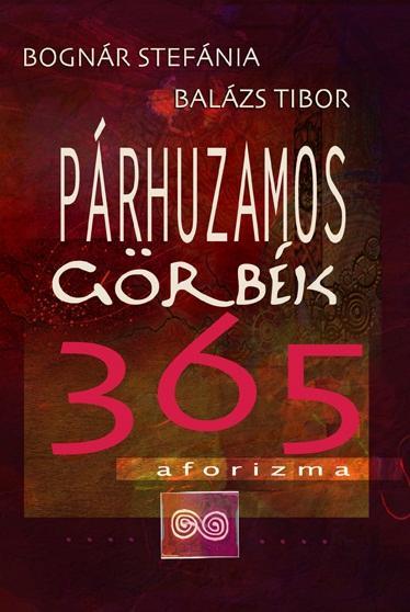 PÁRHUZAMOS GÖRBÉK - 365 AFORIZMA