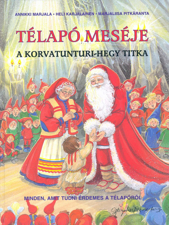 TÉLAPÓ MESÉJE - A KORVATUNTURI-HEGY TITKA