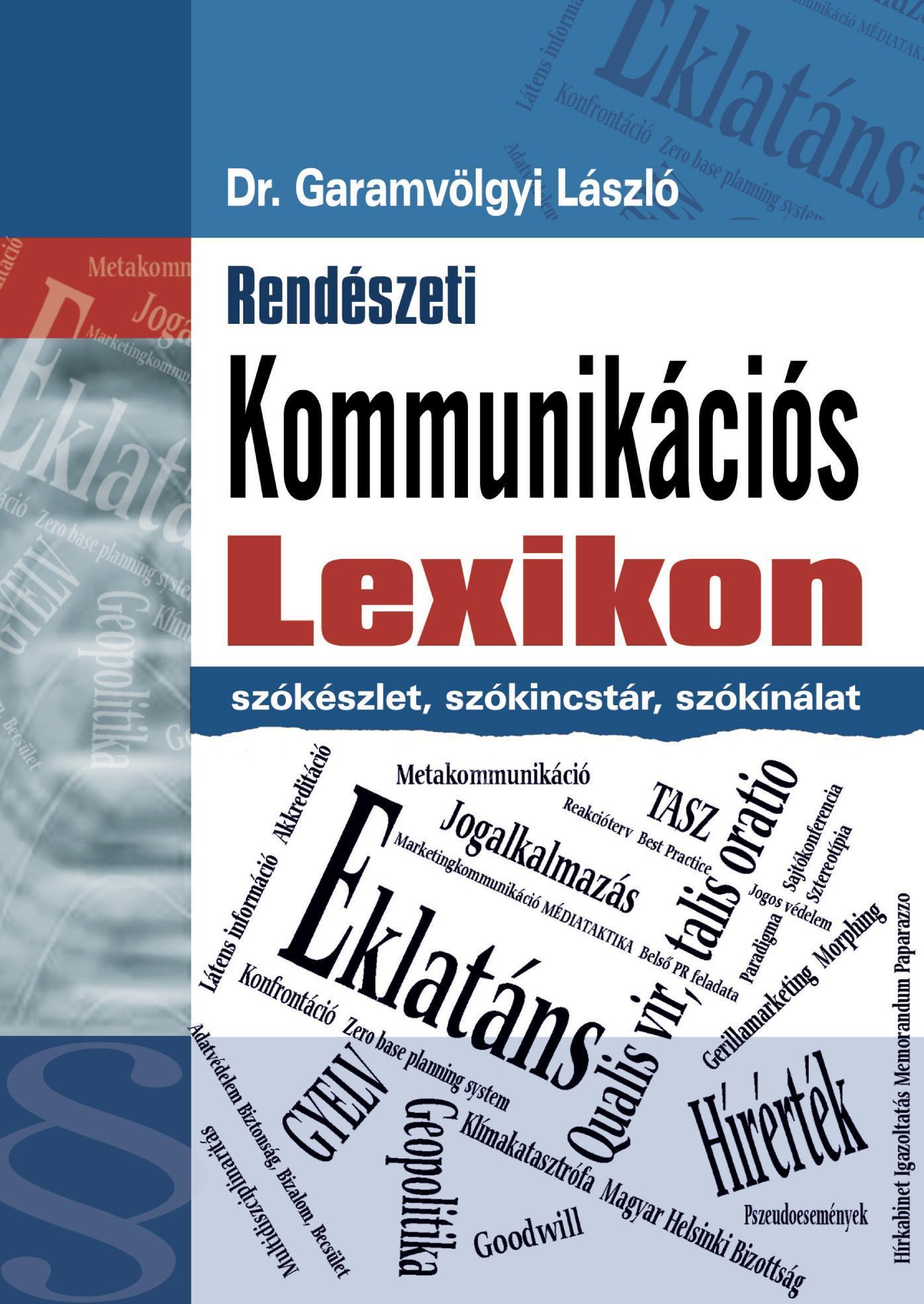 RENDÉSZETI KOMMUNIKÁCIÓS LEXIKON - SZÓKÉSZLET, SZÓKINCSTÁR, SZÓKÍNÁLAT
