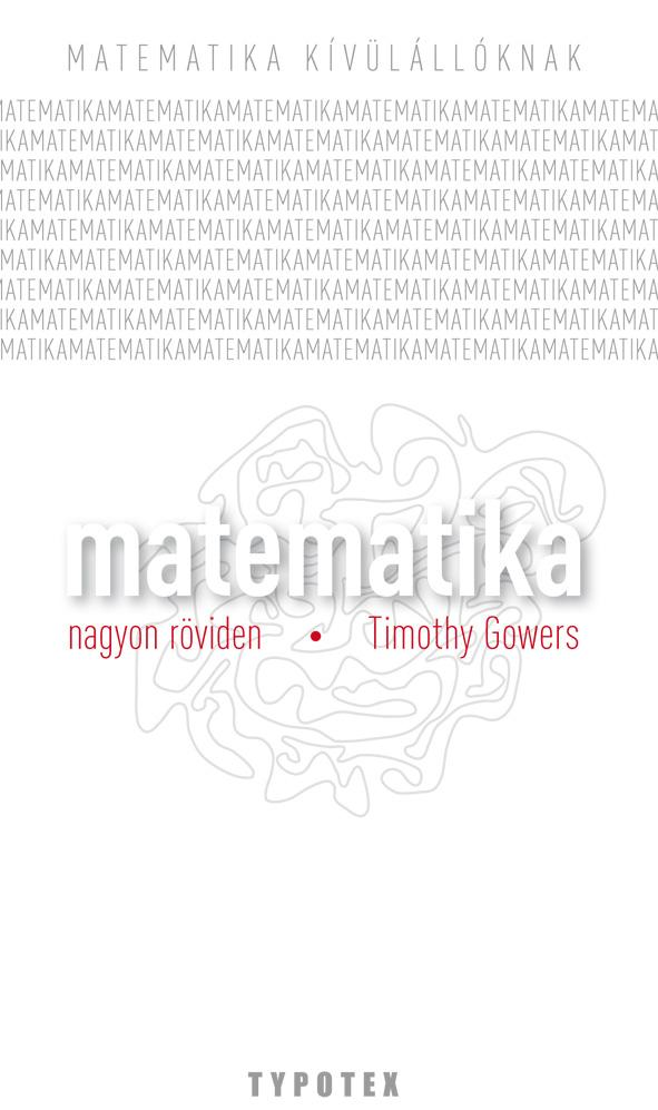 GOWERS, TIMOTHY - MATEMATIKA - NAGYON RÖVIDEN