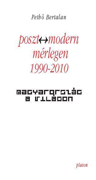 POSZT-MODERN MÉRLEGEN 1990-2010 - MAGYARORSZÁG A VILÁGON