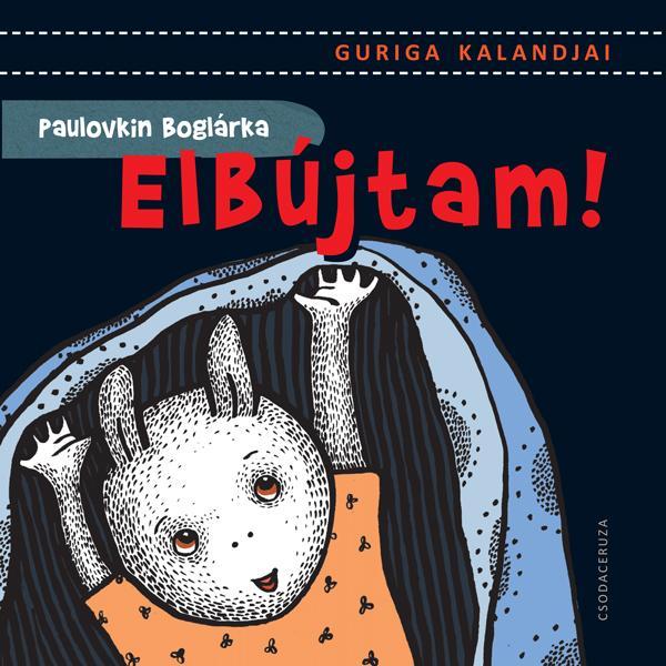 ELBÚJTAM! - GURIGA KALANDJAI