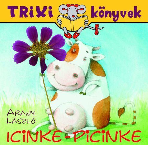 TRIXI KÖNYVEK - ICINKE-PICINKE