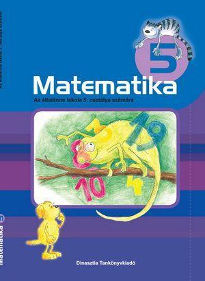 MATEMATIKA 5. - AZ ÁLTALÁNOS ISKOLA 5. OSZTÁLY SZÁMÁRA