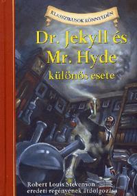 DR. JEKYLL ÉS MR. HYDE KÜLÖNÖS ESETE - KLASSZIKUSOK KÖNNYEDÉN