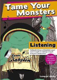 TAME YOUR MONSTERS - LISTENING (B2 ANGOL NYELVVIZSGÁHOZ)