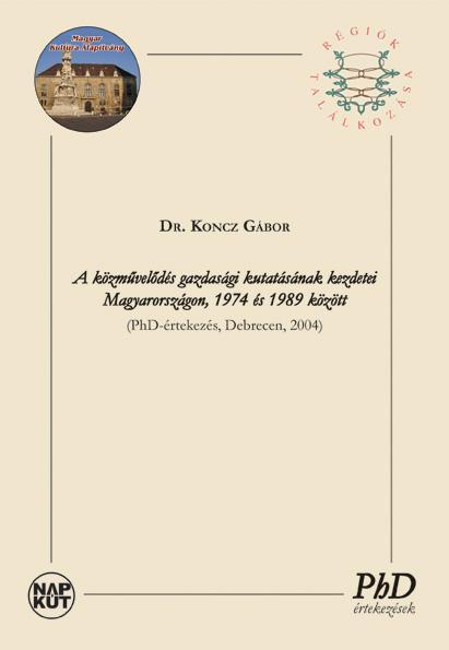 A KÖZMÛVELÕDÉS GAZDASÁGI KUTATÁSÁNAK KEZDETEI MAGYARORSZÁGON, 1974 ÉS 1989 KÖZÖT
