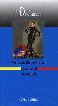 HUSZADIK SZÁZADI SPANYOL NOVELLÁK - MODERN DEKAMERON