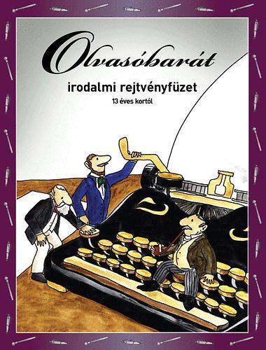 OLVASÓBARÁT - IRODALMI REJTVÉNYFÜZET 13 ÉVES KORTÓL