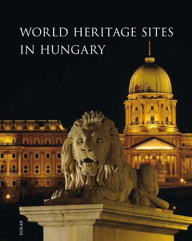 WORLD HERITAGE SITES IN HUNGARY (MAGYARORSZÁG VILÁGÖRÖKSÉGEI)