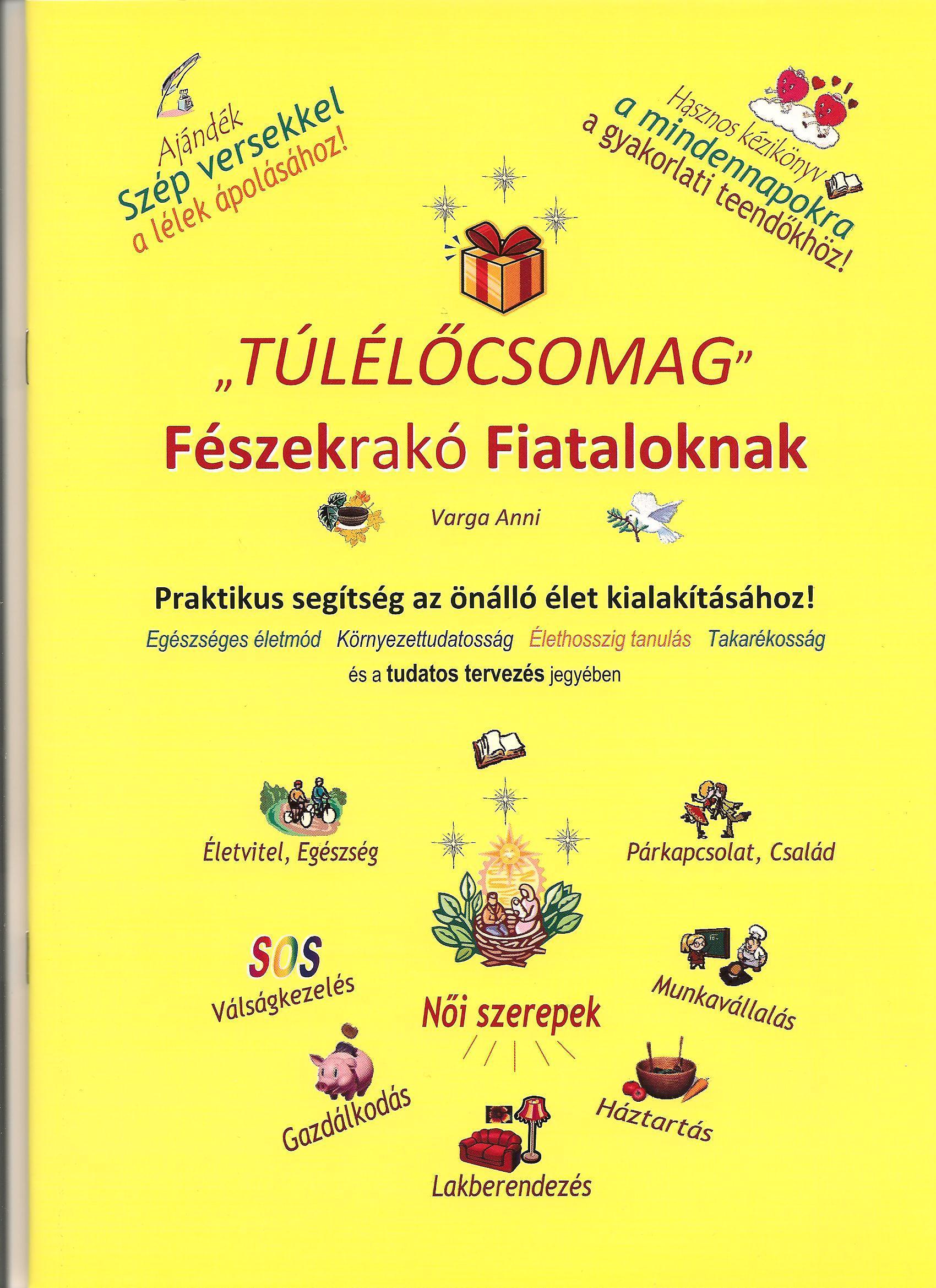 VARGA ANNI - TÚLÉLŐCSOMAG - FÉSZEKRAKÓ FIATALOKNAK