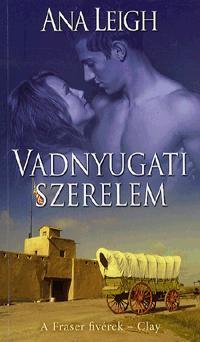 VADNYUGATI SZERELEM - A FRASER FIVÉREK - CLAY