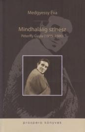 MINDHALÁLIG SZÍNÉSZ - PÉTERFFY GYULA (1935-1980)