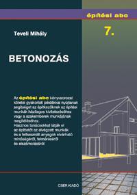 BETONOZÁS - ÉPÍTÉSI ABC 7.