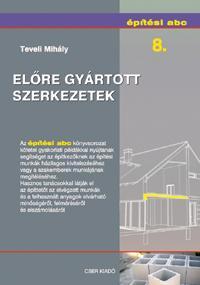 ELŐRE GYÁRTOTT SZERKEZETEK - ÉPÍTÉSI ABC 8.