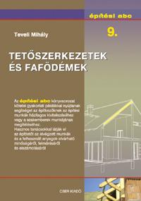 TETŐSZERKEZETEK ÉS FAFÖDÉMEK - ÉPÍTÉSI ABC 9.