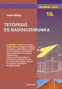 TETŐFEDŐ ÉS BÁDOGOSMUNKA - ÉPÍTÉSI ABC 10.